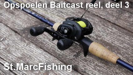 St. Marcfishing. Opspoelen Baitcast reel, deel 3